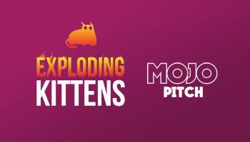 Exploding Kittens, Mojo Pitch